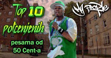 top-10-potcenjenih-pesama-50-cent