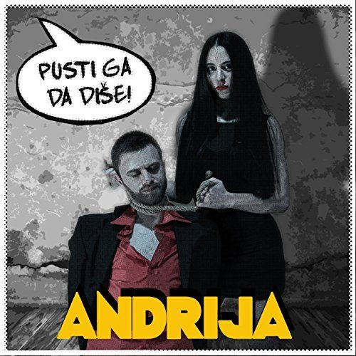 ANDRIJA- Pusti ga da diše