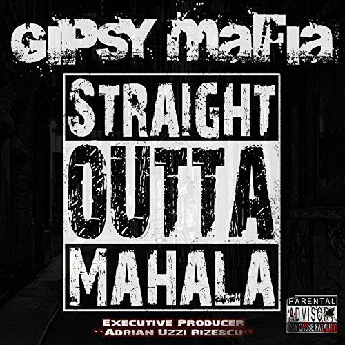 Gipsy Mafia-Straight Outta Mahala