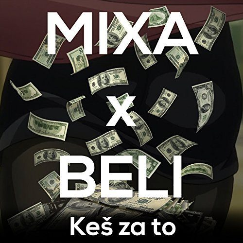 Mixa & Beli- Keš Za To