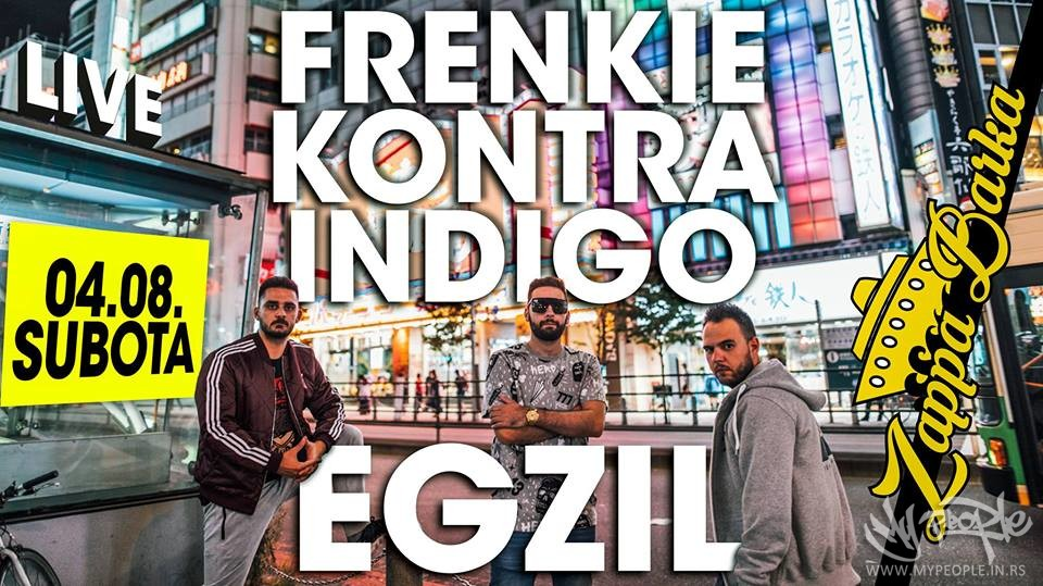 Frenkie, Kontra, Indigo // Egzil  LIVE @ Zappa Barka